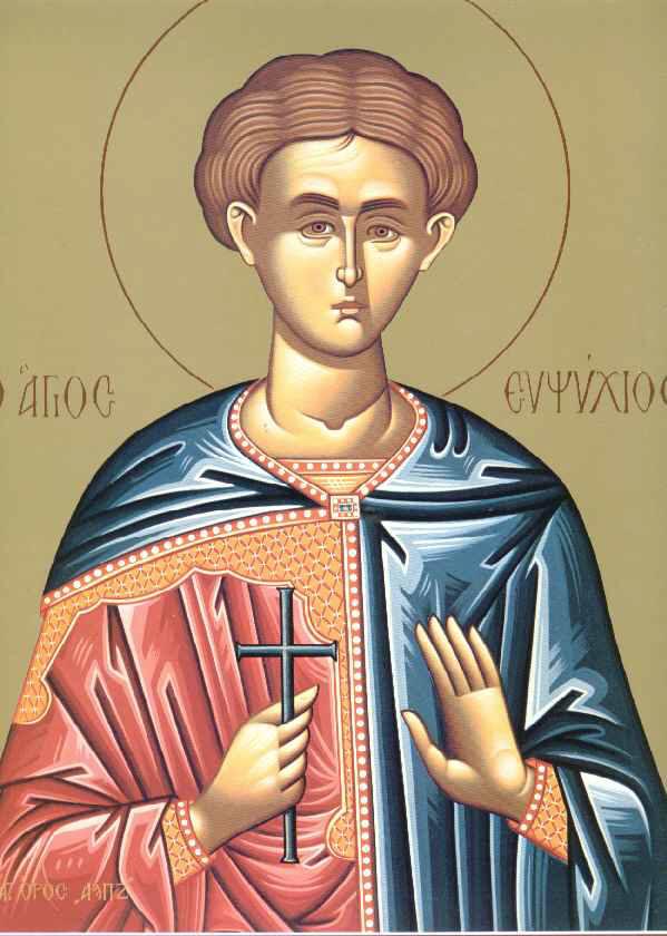 Άγιος Ευψύχιος που μαρτύρησε στην Καισαρεία, 9 Απριλίου ε.ε.